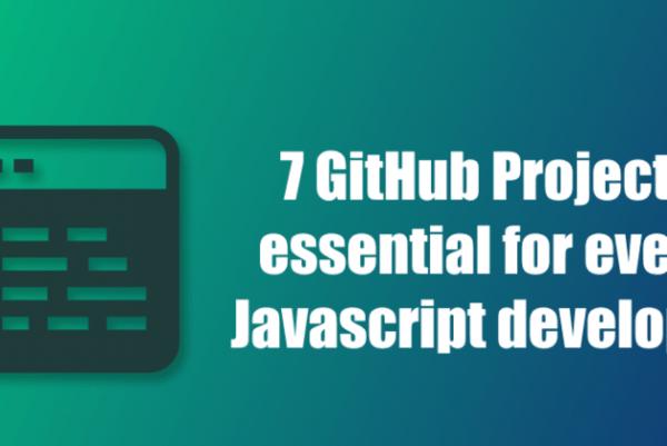 Her Javascript geliştiricisi için gerekli 7 GitHub projesi 👨🏽💻 🚀